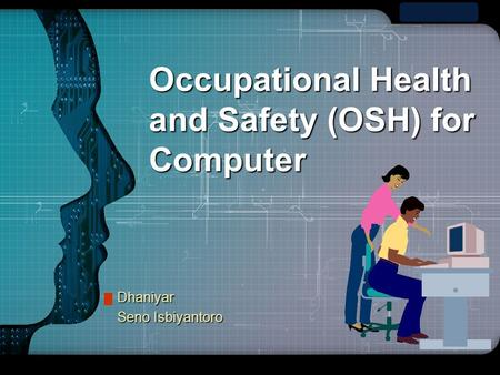 LOGO Occupational Health and Safety (OSH) for Computer Dhaniyar Seno Isbiyantoro.