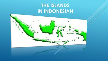 THE ISLANDS IN INDONESIAN. IN 1972, INDONESIAN INSTITUTE OF SCIENCES (LIPI) PUBLISH AS MANY AS 6,127 NAMES OF ISLANDS IN INDONESIA. [CITATION NEEDED]