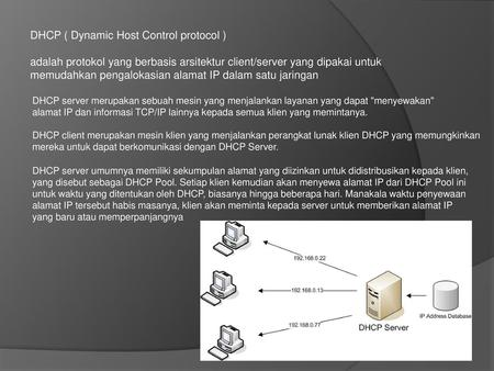 DHCP ( Dynamic Host Control protocol )
