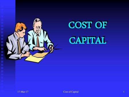 COST OF CAPITAL 17-Mar-17 Cost of Capital.