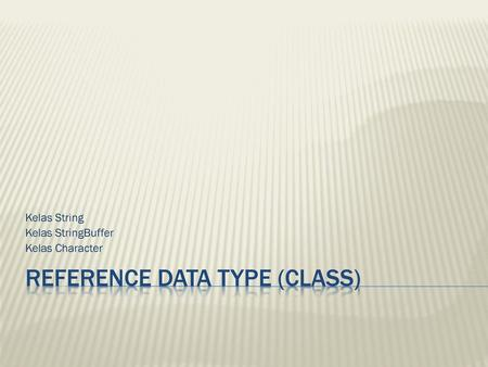 Reference Data Type (Class)