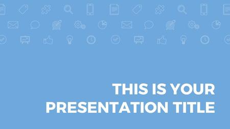 THIS IS YOUR PRESENTATION TITLE. Open this document in Google Slides (if you are at slidescarnival.com use the button below this presentation) You have.