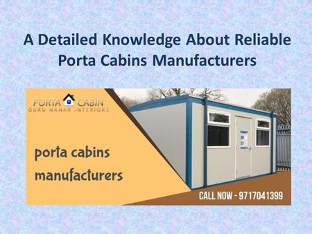 A Detailed Knowledge About Reliable Porta Cabins Manufacturers.