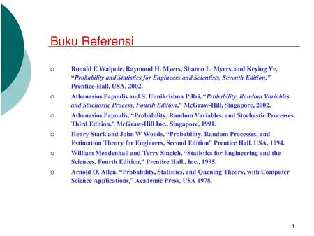 "Buku Referensi Ronald E Walpole, Raymond H. Myers, Sharon L. Myers, and Keying Ye, ""Probability and Statistics for Engineers and Scientists, Seventh Edition,"""