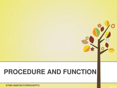 PROCEDURE AND FUNCTION