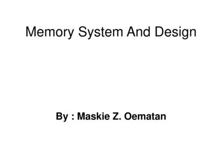 Memory System And Design