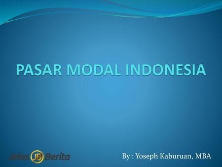 By : Yoseph Kaburuan, MBA