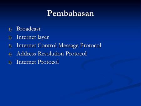 Pembahasan Broadcast Internet layer Internet Control Message Protocol