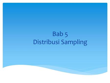 Bab 5 Distribusi Sampling