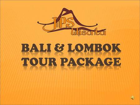 BALI & Lombok TOUR PACKAGE