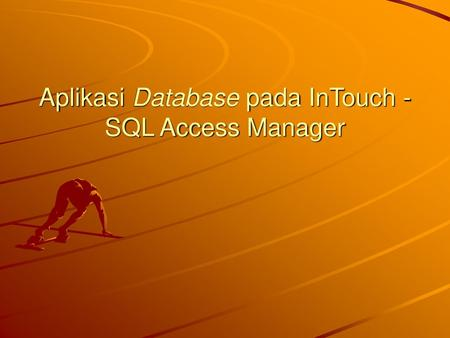 Aplikasi Database pada InTouch - SQL Access Manager