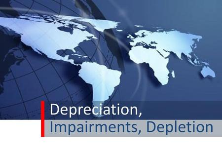 Depreciation, Impairments, Depletion