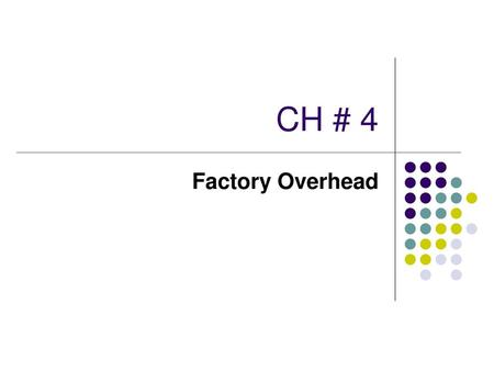 CH # 4 Factory Overhead.
