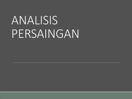 ANALISIS PERSAINGAN.