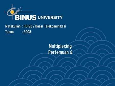Multiplexing Pertemuan 6