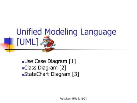 Unified Modeling Language [UML]