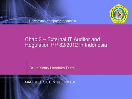 Chap 3 – External IT Auditor and Regulation PP 82/2012 in Indonesia