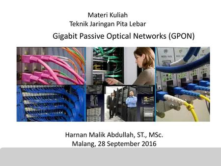 Gigabit Passive Optical Networks (GPON)