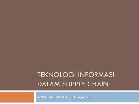 Teknologi Informasi dalam Supply Chain