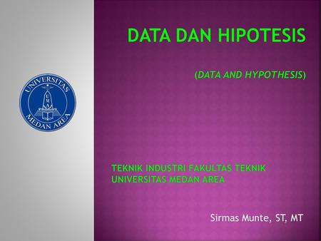 DATA DAN HIPOTESIS (DATA AND HYPOTHESIS)