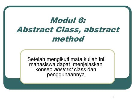 Modul 6: Abstract Class, abstract method