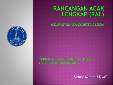 Rancangan Acak Lengkap (RAL) (Completely Randomized Design)