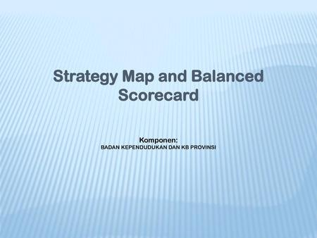 Strategy Map and Balanced Scorecard