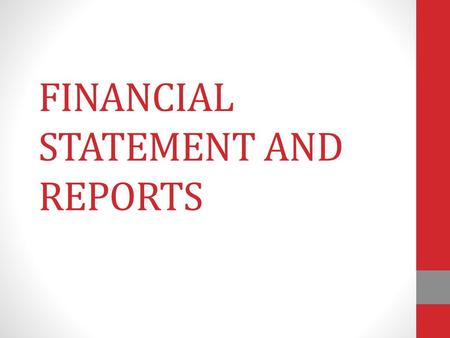 FINANCIAL STATEMENT AND REPORTS