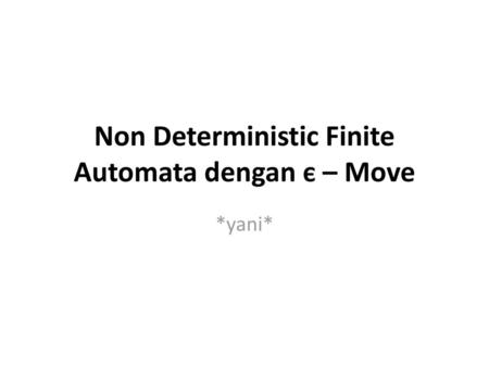 Non Deterministic Finite Automata dengan є – Move