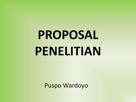 PROPOSAL PENELITIAN Puspo Wardoyo.