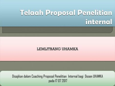 Telaah Proposal Penelitian internal