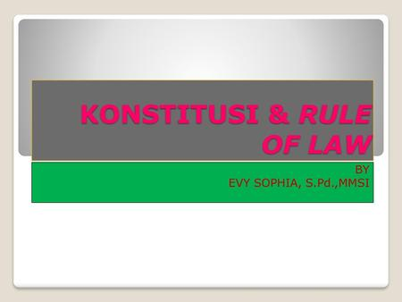 KONSTITUSI & RULE OF LAW