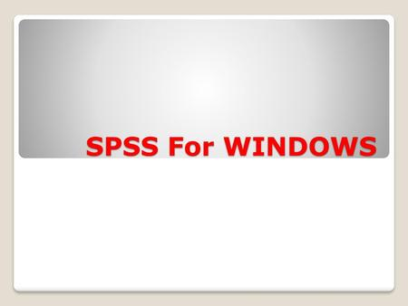 SPSS For WINDOWS.