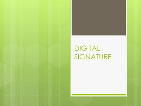 DIGITAL SIGNATURE.