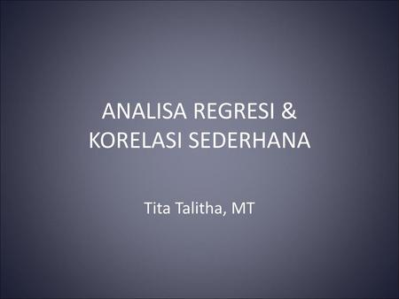ANALISA REGRESI & KORELASI SEDERHANA