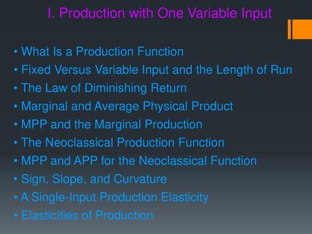 I. Production with One Variable Input