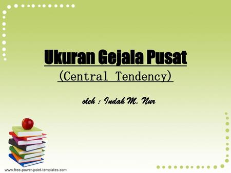 Ukuran Gejala Pusat (Central Tendency)