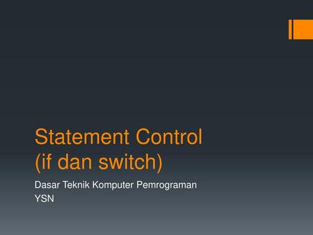 Statement Control (if dan switch)