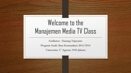Welcome to the Manajemen Media TV Class