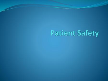 Patient Safety.