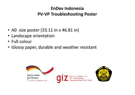 EnDev Indonesia PV-VP Troubleshooting Poster A0 size poster (33.11 in x 46.81 in) Landscape orientation Full colour Glossy paper, durable and weather resistant.