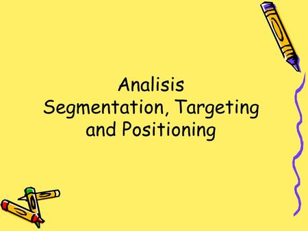 Analisis Segmentation, Targeting and Positioning.