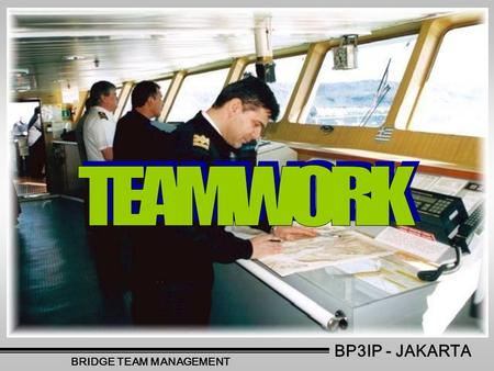 BP3IP - JAKARTA BRIDGE TEAM MANAGEMENT. USMMA - GMATS TEAMWORK •OBJECTIVES COMMON TO ALL •EFFECTIVE COMMUNICATION •EFFECTIVE COORDINATION •EFFECTIVE LEADERSHIP.
