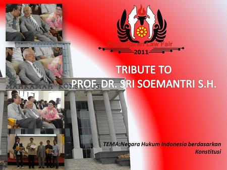 TRIBUTE TO PROF. DR. SRI SOEMANTRI S.H.