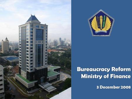 Bureaucracy Reform Ministry of Finance 3 December 2008.