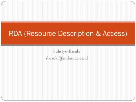 Sulistyo-Basuki RDA (Resource Description & Access)