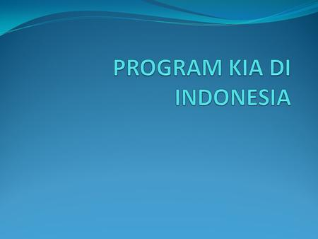PROGRAM KIA DI INDONESIA