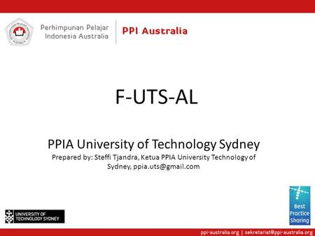 F-UTS-AL PPIA University of Technology Sydney Prepared by: Steffi Tjandra, Ketua PPIA University Technology of Sydney,
