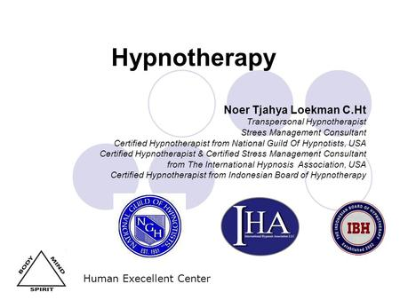 Hypnotherapy Noer Tjahya Loekman C.Ht Transpersonal Hypnotherapist Strees Management Consultant Certified Hypnotherapist from National Guild Of Hypnotists,