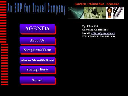 Syridink Informatika Indonesia By. Eflin MS Software Consultant   HP: EflinMS: 0817 4211 30 AGENDA About Us Kompetensi.